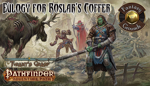 Fantasy Grounds The Tyrants Grasp AP 2: Eulogy for Roslars Coffer Steam RU