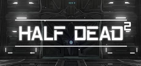 HALF DEAD 2 (Steam Gift RU) 2019