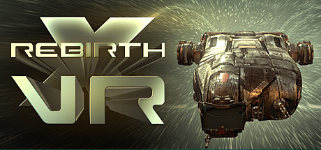 X Rebirth VR Edition (Steam Gift RU) 2019