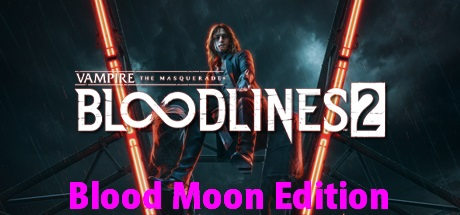 Vampire: The Masquerade - Bloodlines 2: Blood Moon