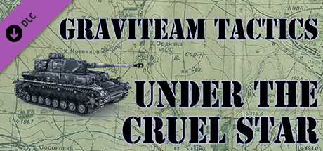 Graviteam Tactics: Under the Cruel Star (DLC)