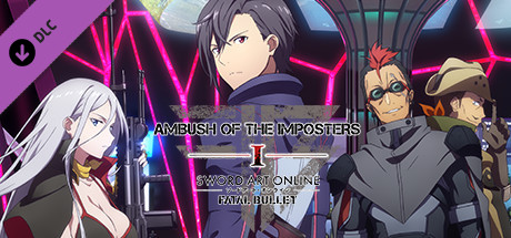 Sword Art Online: Fatal Bullet - Ambush of the Imposter