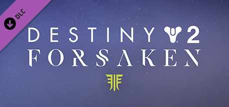 Destiny 2: Forsaken  DLC (Steam Gift RU)