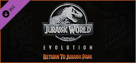 Jurassic World Evolution: Return To Jurassic Park (DLC)