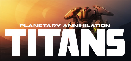 Planetary Annihilation: TITANS-new account(Region Free)
