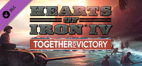 Hearts of Iron IV Together For Victory > DLC |STEAM KEY