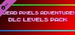 !Dead Pixels Adventure! - DLC Levels pack STEAM KEY