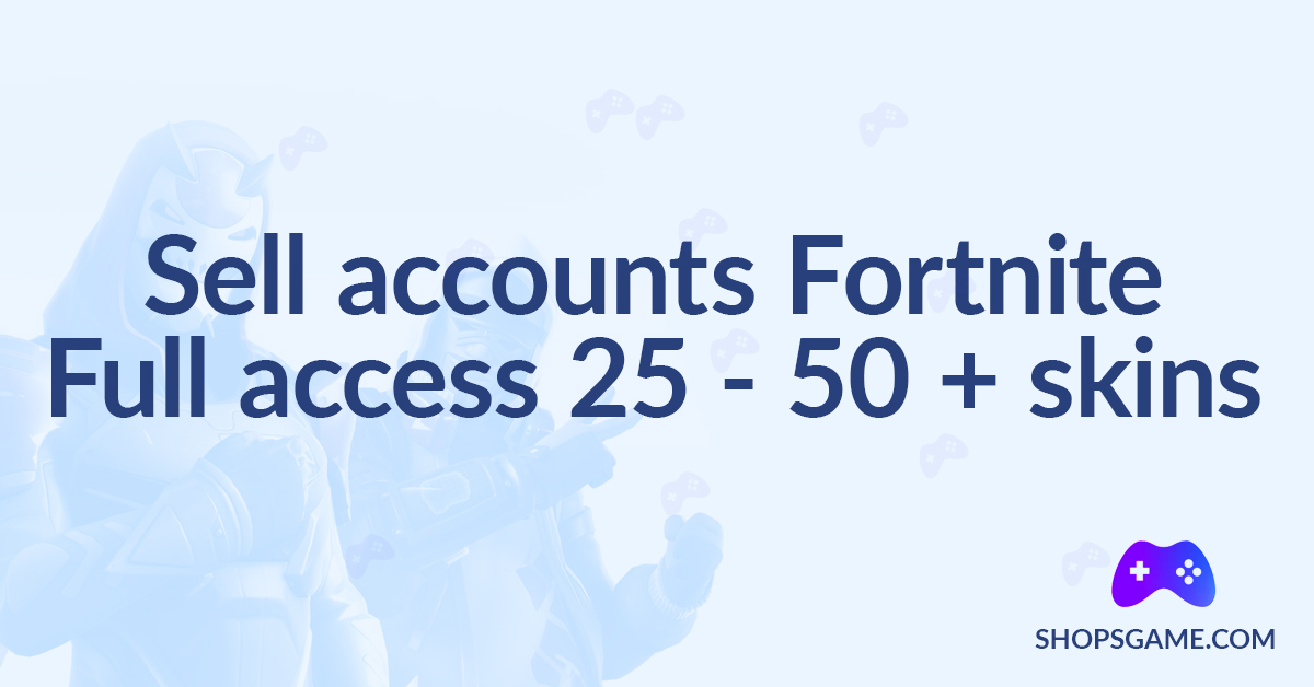 Fortnite 25 - 50 skins + Full access + Email + CASHBACK