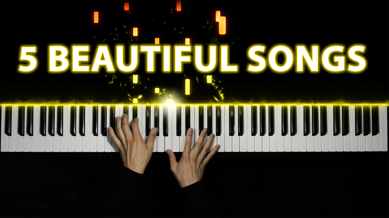 5 Beautiful Piano Songs