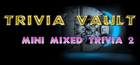 Trivia Vault: Mini Mixed Trivia 2 (Steam, Region free) 2019