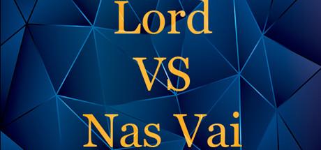 Lord VS Nas Vai (Steam key, Region free) 2019