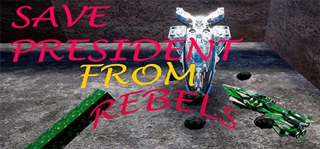 Save President From Rebels (Steam key. Region free) 2019