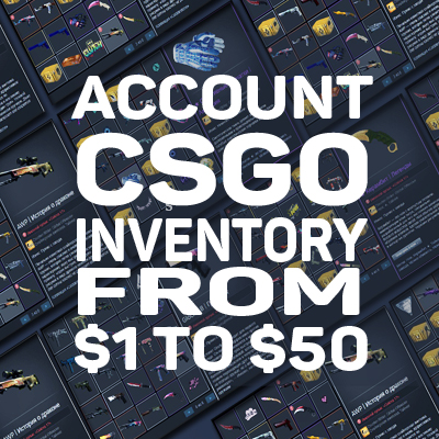 💰ACCOUNT CSGO with inventory from $1 to $50 PERSONAL