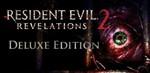 Resident Evil : Revelations 2 Deluxe Edition