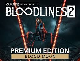 Vampire: The Masquerade® - Bloodlines™ 2: Blood Moon Ed