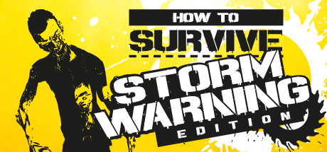 How to Survive: Storm Warning Edition (STEAM GIFT / RU)